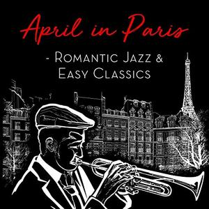 VA - April in Paris Romantic Jazz & Easy Classics (2019)
