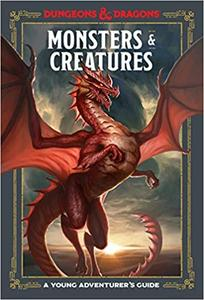 Monsters and Creatures: A Young Adventurer's Guide