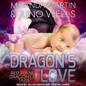 «Dragon's Love» by Miranda Martin,Juno Wells