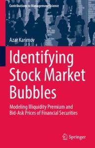 Identifying Stock Market Bubbles: Modeling Illiquidity Premium and Bid-Ask Prices of Financial Securities