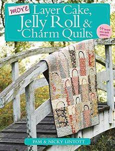 More Layer Cake, Jelly Roll and Charm Quilts (Repost)