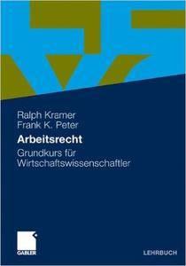 Arbeitsrecht: Grundkurs für Wirtschaftswissenschaftler (German Edition)(Repost)