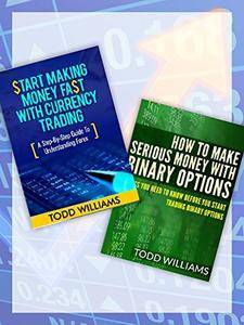 MAKE MONEY: Day Trading: A Guide To Understanding Forex/Currency Trading & Binary Options
