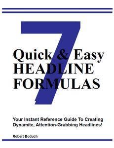 Robert Boduch - 7 Quick and Easy Headline Formulas