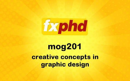 FXPHD - MOG201 - Creative Concepts in Graphic Design