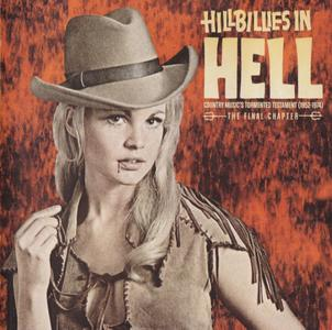 Various Artists - Hillbillies In Hell: Country Music's Tormented Testament 1952-1974, The Final Chapter (2017) {OMNI - 190}