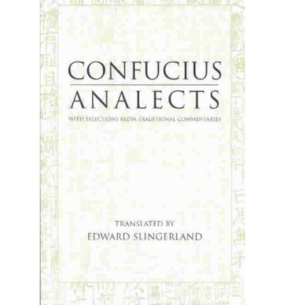 Confucius Analects: With Selections from Traditional Commentaries