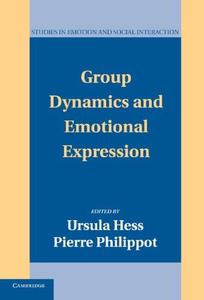 Group Dynamics and Emotional Expression (Studies in Emotion and Social Interaction)