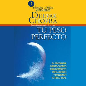 «Tu peso perfecto» by Deepak Chopra