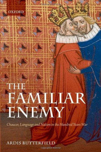 The Familiar Enemy: Chaucer, Language, and Nation in the Hundred Years War (repost)