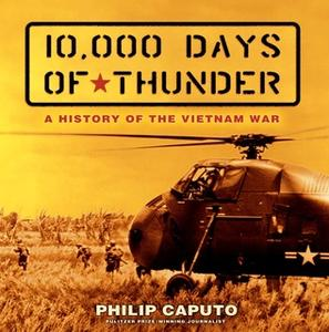 «10,000 Days of Thunder: A History of the Vietnam War» by Philip Caputo