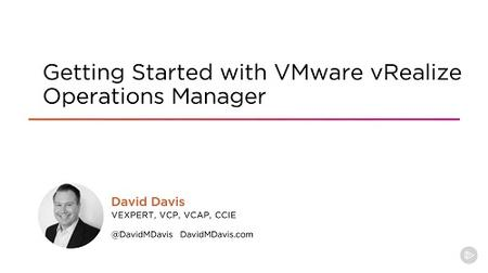 Getting Started with VMware vRealize Operations Manager (2019)