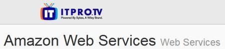 ITPRO.TV - Amazon Web Services: Web Services