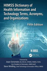 HIMSS Dictionary of Health Information Technology Terms, Acronyms, and Organizations, 5th Edition