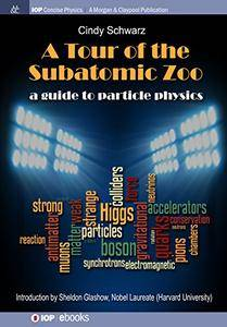 A Tour of the Subatomic Zoo: A Guide to Particle Physics