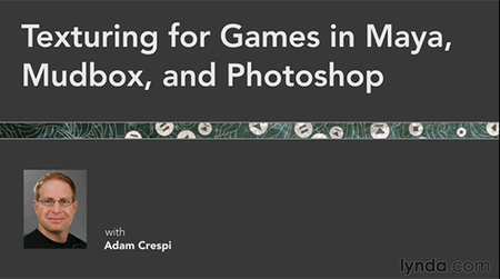 Lynda - Texturing for Games in Maya, Mudbox, and Photoshop + Exercise Files [Repost]