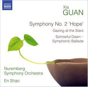 Nuremberg SO, En Shao - Xia Guan: Symphony No.2 'Hope'; Gazing at the Stars; Sorrowful Dawn (2016)