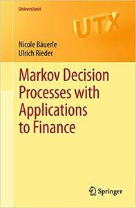 Markov Decision Processes with Applications to Finance (Repost)