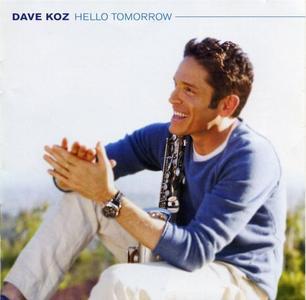 Dave Koz - Hello Tomorrow (2010) {Concord}