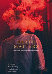 Death Matters: Cultural Sociology of Mortal Life