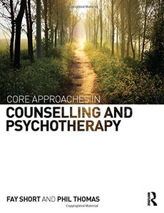 Core Approaches in Counselling and Psychotherapy (repost)