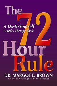 The 72 Hour Rule: A Do-It-Yourself Couples Therapy Book! (Repost)