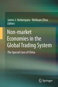 Non-market Economies in the Global Trading System: The Special Case of China (Repost)