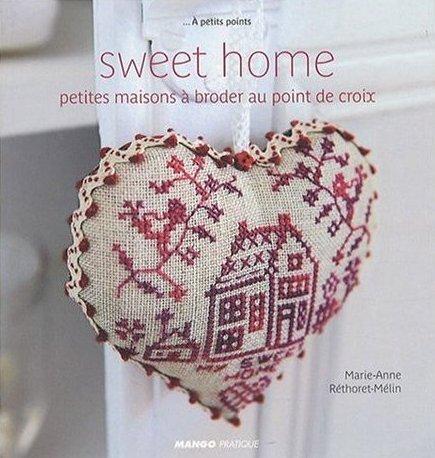 Sweet home: Petites maisons a broder au point de croix