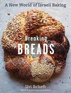 Breaking Breads: A New World of Israeli Baking–Flatbreads, Stuffed Breads, Challahs, Cookies, and the Legendary (repost)