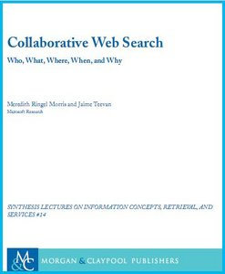Collaborative Web Search - Who, What, Where, When and Why