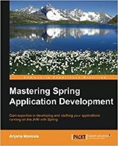 Mastering Spring Application Development