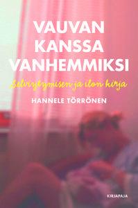 «Vauvan kanssa vanhemmiksi» by Hannele Törrönen