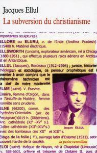 """Jacques Ellul, """"La Subversion du christianisme"""""""