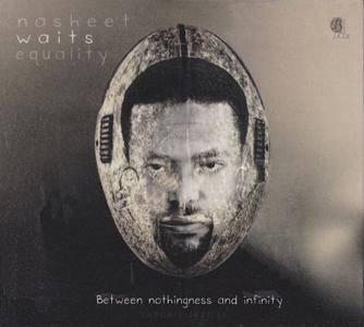 Nasheet Waits - Between Nothingness And Infinity (2016) {Laborie Jazz}