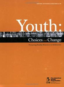 Youth Choices and Change (PAHO Scientific Publications)