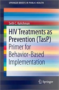 HIV Treatments as Prevention (TasP) Primer for Behavior-Based Implementation