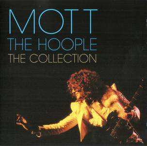 Mott The Hoople - The Collection (2010)
