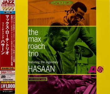 Max Roach - The Max Roach Trio featuring the legendary Hasaan (1965) {2012 Japan Jazz Best Collection 1000 Series WPCR-27088}