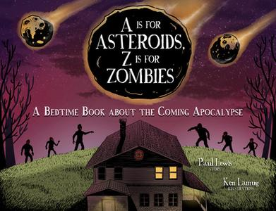 «A Is for Asteroids, Z Is for Zombies» by Paul Lewis,Kenneth Kit Lamug