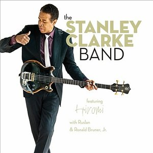 Stanley Clarke - The Stanley Clarke Band (2010) {Heads Up} [Re-Up]