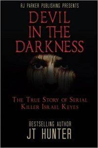 Devil in The Darkness: True Story of Serial Killer