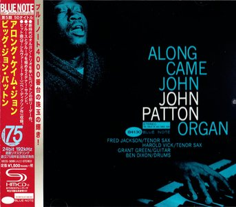 """Big"" John Patton - Along Came John (1963) {Blue Note Japan SHM-CD UCCQ-5099 rel 2015} (24-192 remaster)"