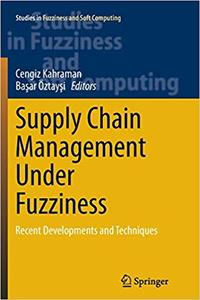 Supply Chain Management Under Fuzziness: Recent Developments and Techniques (Repost)