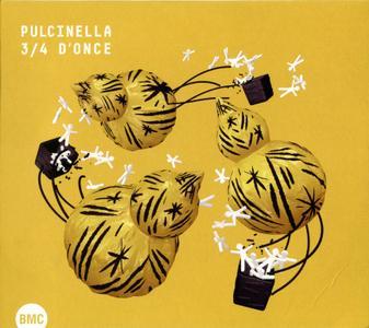 Pulcinella - 3/4 D'Once (2017)