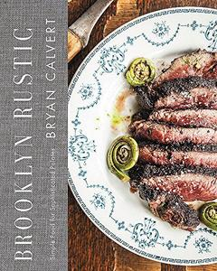 Brooklyn Rustic: Simple Food for Sophisticated Palates (Repost)