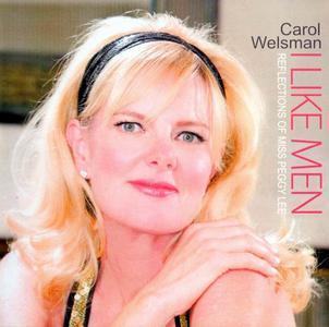 Carol Welsman - I Like Men: Reflections of Miss Peggy Lee (2009)