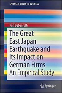 The Great East Japan Earthquake and Its Impact on German Firms: An Empirical Study