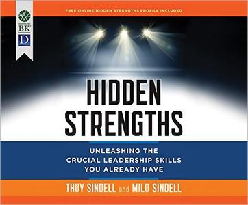 Hidden Strengths: Unleashing the Crucial Leadership Skills You Already Have [Audiobook]