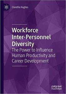 Workforce Inter-Personnel Diversity: The Power to Influence Human Productivity and Career Development