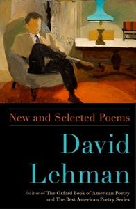 «New and Selected Poems» by David Lehman